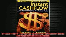 READ book  Instant Cashflow  The Keys to Multiplying Your Business Profits Entrepreneurs Secrets Online Free