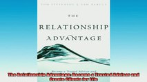 READ book  The Relationship Advantage Become a Trusted Advisor and Create Clients for Life Free Online