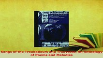PDF  Songs of the Troubadours and Trouveres An Anthology of Poems and Melodies  EBook