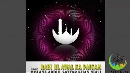 Molana Abdul Sattar - Rabi Ul Awal Ka Paigam