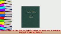 PDF  The Vows of the Heron Les Voeux du Heron A Middle French Vowing Poem  EBook