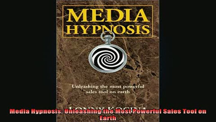 Downlaod Full PDF Free  Media Hypnosis Unleashing the Most Powerful Sales Tool on Earth Online Free