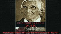 Most popular  Chainbreakers War A Seneca Chief Remembers the America