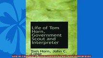 Free book  Life of Tom Horn Government Scout and Interpreter