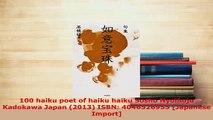 Download  100 haiku poet of haiku haiku Sosho Nyoihoju Kadokawa Japan 2013 ISBN 4046526955  Read Online