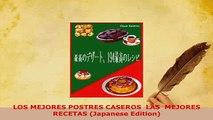 Download  LOS MEJORES POSTRES CASEROS  LAS  MEJORES RECETAS Japanese Edition Download Full Ebook