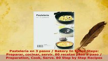 PDF  Pastelería en 3 pasos  Bakery In Three Steps Preparar cocinar servir 80 recetas paso a Download Online