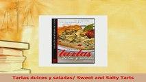 Download  Tartas dulces y saladas Sweet and Salty Tarts Download Full Ebook