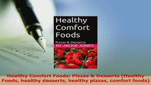 PDF  Healthy Comfort Foods Pizzas  Desserts Healthy Foods healthy desserts healthy pizzas PDF Online