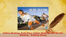 PDF  Inline Skating RollPlay Inline Skating and Nordic Blading  Rolling Along  EBook