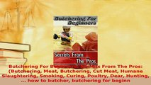 PDF  Butchering For Beginners Secrets From The Pros Butchering Meat Butchering Cut Meat Read Online