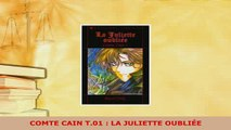 Download  COMTE CAIN T01  LA JULIETTE OUBLIÉE PDF Book Free
