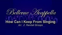 How Can I Keep From Singing -- Bellevue Acappella Oct 29, 2010