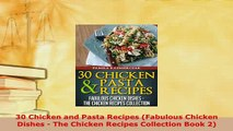 Download  30 Chicken and Pasta Recipes Fabulous Chicken Dishes  The Chicken Recipes Collection Read Online