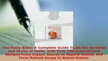 PDF  The Pasta Bible A Complete Guide To All the Varieties and Styles of Pasta with Over 150 Read Full Ebook
