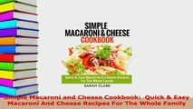 Download  Simple Macaroni and Cheese Cookbook  Quick  Easy Macaroni And Cheese Recipes For The Read Online