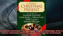 FREE DOWNLOAD  A Regency Christmas Present Signet Regency Anthology Hearts Desire Christmas Wish  DOWNLOAD ONLINE