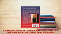 PDF  Connecting the Dots Thoughts from the Diary of a Politically Incorrect Mutual Fund Read Online