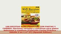 PDF  168 RECETAS PARA PREPARAR CON PASTAS Y CARNES Opciones variadas y nutritivas para platos Download Full Ebook