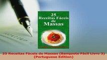PDF  25 Receitas Fáceis de Massas Banquete Fácil Livro 3 Portuguese Edition PDF Online