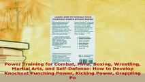 PDF  Power Training for Combat Mma Boxing Wrestling Martial Arts and SelfDefense How to Download Online