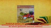 Download  Einfach  lecker Die besten Nudelgerichte Schmackhafte Nudelgerichte ohne großen Read Online