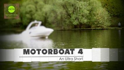 """Motorboat-4, Ultra Short Film (Сверх короткометражный фильм """"Моторка 4"""") [2016]"""