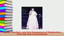 PDF  Manet Flaubert and the Emergence of Modernism Blurring Genre Boundaries Read Online