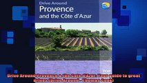 Free Full PDF Downlaod  Drive Around Provence  the Cote dAzur Your guide to great drives Drive Around  Thomas Full EBook