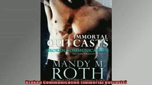 READ PDF DOWNLOAD   Broken Communication Immortal Outcasts  FREE BOOOK ONLINE
