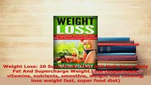 PDF  Weight Loss 20 Superfoods That Will Melt Away Belly Fat And Supercharge Weight Loss Free Books