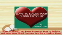 PDF  Ways to Lower Your Blood Pressure How to Reduce and Keep Your Blood Pressure Low for a Ebook