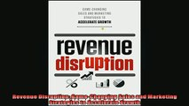 READ book  Revenue Disruption GameChanging Sales and Marketing Strategies to Accelerate Growth Free Online