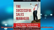 READ FREE Ebooks  The Successful Sales Manager A Sales Managers Handbook For Building Great Sales Online Free