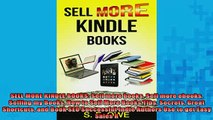 Downlaod Full PDF Free  SELL MORE KINDLE BOOKS Sell more books Sell more ebooks Selling my Books How to Sell More Full Free