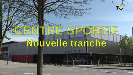 Centre Sportif - Nouvelle tranche