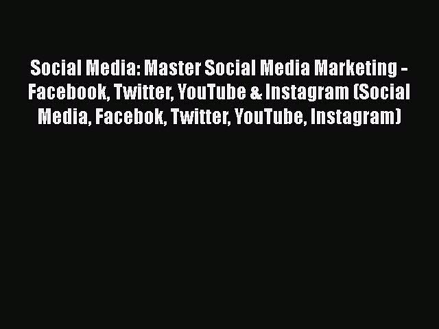 PDF Social Media: Master Social Media Marketing – Facebook Twitter YouTube & Instagram (Social