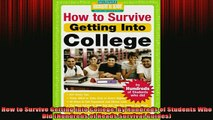 READ book  How to Survive Getting Into College By Hundreds of Students Who Did Hundreds of Heads Free Online