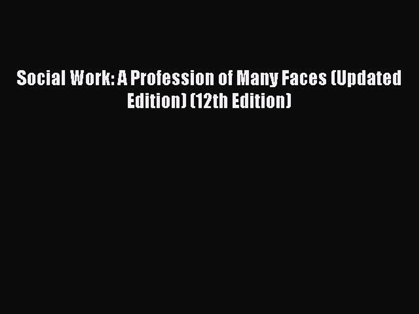 Download Social Work: A Profession of Many Faces (Updated Edition) (12th Edition)  Read Online