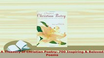 PDF  A Treasury of Christian Poetry 700 Inspiring  Beloved Poems Download Full Ebook