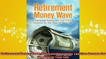 READ book  Retirement Money Wave Generate Automatic TaxFree Income for the Rest of Your Life Online Free