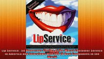READ book  Lip Service  50 Humorous Stories of the Worst Customer Service in America and Interviews Free Online