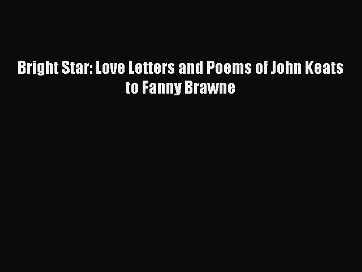 Pdf Bright Star Love Letters And Poems Of John Keats To Fanny Brawne Ebook