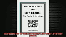 READ FREE Ebooks  Introducing the QR Code the Reality  the Magic A QR Code primer Full EBook