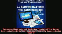 Free PDF Downlaod  Empowered Instructor AZ Marketing Plan to Sell Your Udemy Courses for Top Dollar 1 Hour READ ONLINE