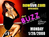 The Buzz W/ Somaya Reece 01-28-2008 on NowLive.com