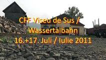 Mocănița CFF Vișeu de Sus / Die Wassertalbahn am 16./17. Juli 2011 - Teil/parte 2/2