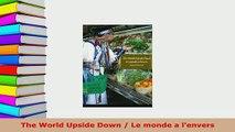 Download  The World Upside Down  Le monde a lenvers PDF Full Ebook