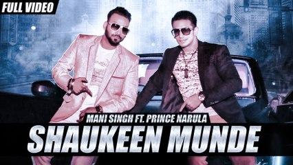 New Punjabi Songs 2016 | Shaukeen Munde ( Full Song ) | Mani Singh Ft.Prince Narula | Latest Punjabi Songs 2016