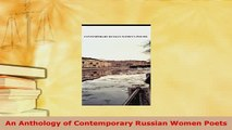PDF  An Anthology of Contemporary Russian Women Poets Free Books